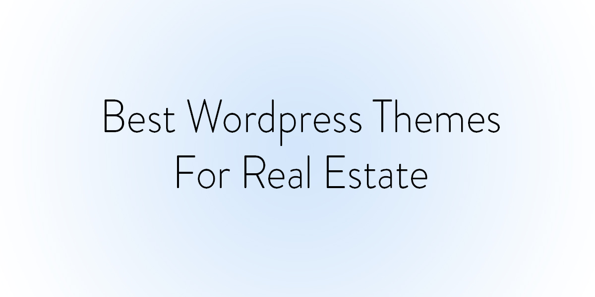 "Image with text ""best wordpress themes for real estate"""